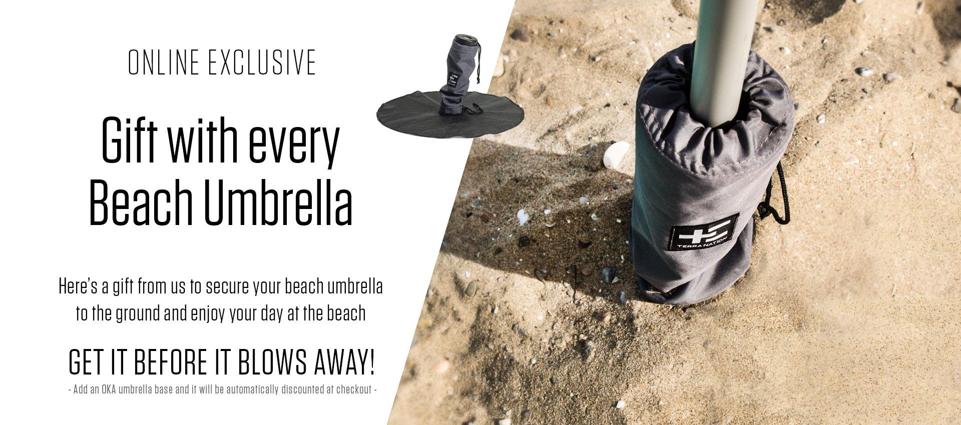 With every Beach Umbrella get 1 OKA beach base free