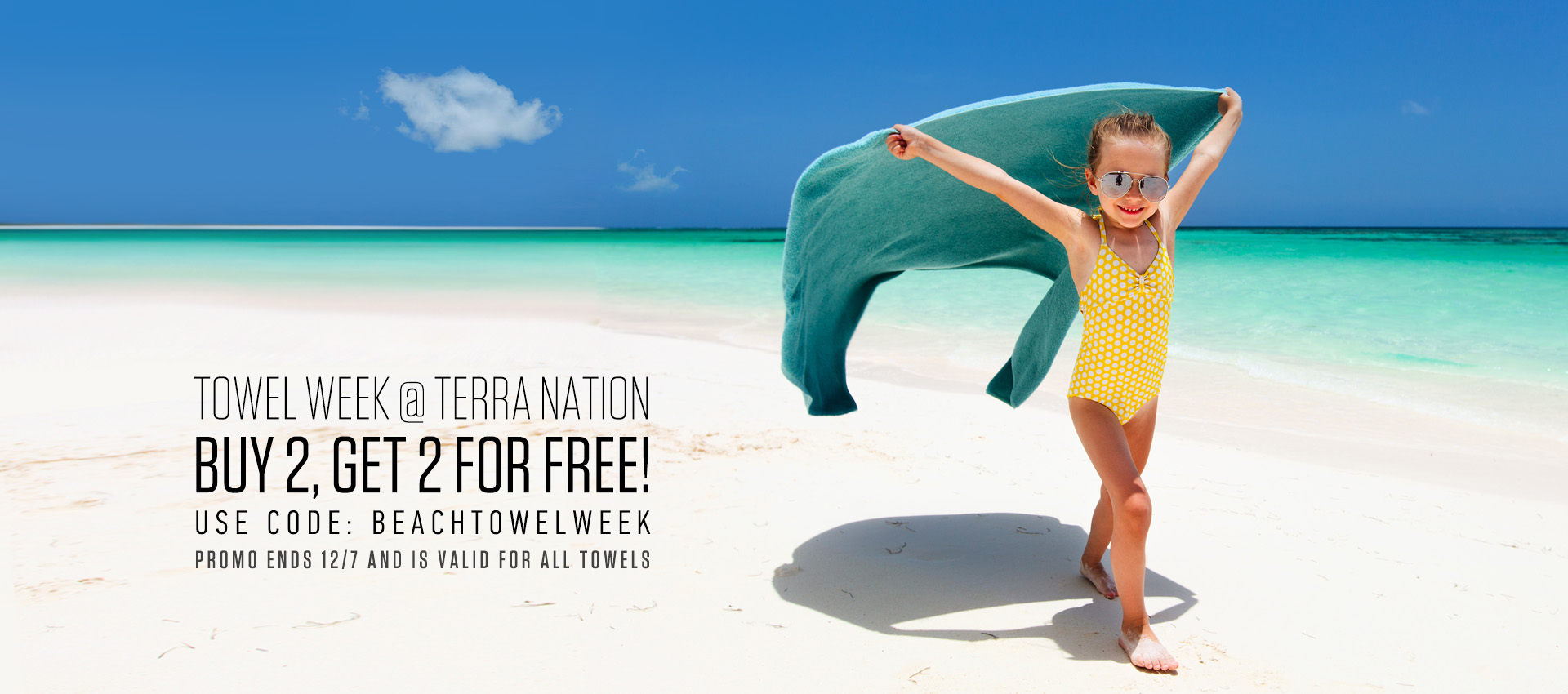 Terra Nation celebrates July with a 2+2 on all towels week